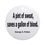 Patton Sweat & Blood Quote Ornament (Round)