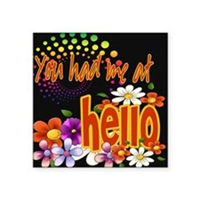 "Had Me At Hello black.png Square Sticker 3"" x 3"""