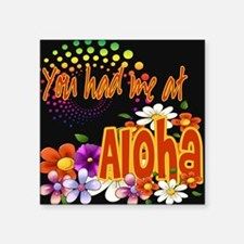 """Had Me At Aloha green.png Square Sticker 3"""" x 3"""""""