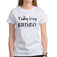 Today is My Birthday Tee