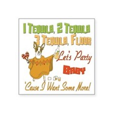 """Tequila Birthday party copy.png Square Sticker 3"""""""