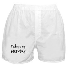 Today is My Birthday Boxer Shorts