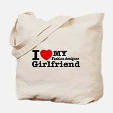 I Love My Fashion Designer Girlfriend Tote Bag