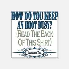 """Idiot Busy copy.png Square Sticker 3"""" x 3"""""""