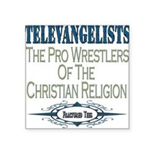"televangelists copy.png Square Sticker 3"" x 3"""
