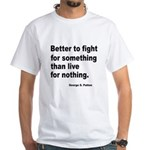 Fight for Something White T-Shirt