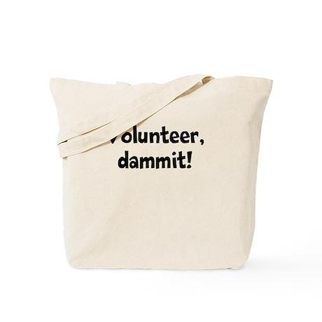 Volunteer, dammit! Tote Bag