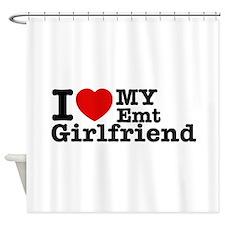 I Love My EMT Girlfriend Shower Curtain