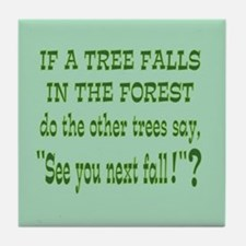 If A Tree Falls - See You Tile Coaster