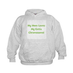 Mom Loves My Extra Chromosome Hoodie
