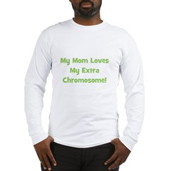 Mom Loves My Extra Chromosome Long Sleeve T-Shirt