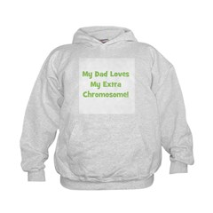 My Dad Loves My Extra Chromos Hoodie