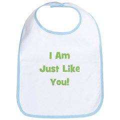 I Am Just Like You! (green) Bib