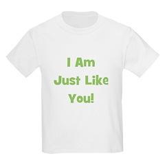 I Am Just Like You! (green) Kids T-Shirt