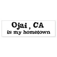 Ojai - hometown Bumper Bumper Sticker