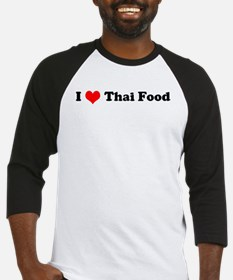 I Love Thai Food Baseball Jersey