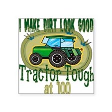 """Tractor Tough 100 copy.png Square Sticker 3"""" x 3"""""""