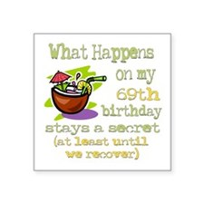"WhatHappens69.png Square Sticker 3"" x 3"""