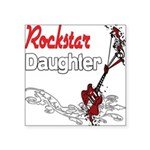 Rockstar Daughter copy.png Square Sticker 3