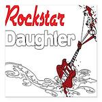 Rockstar Daughter copy.png Square Car Magnet 3