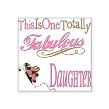 "FabPinkBrownDaughter.png Square Sticker 3"" x 3"""