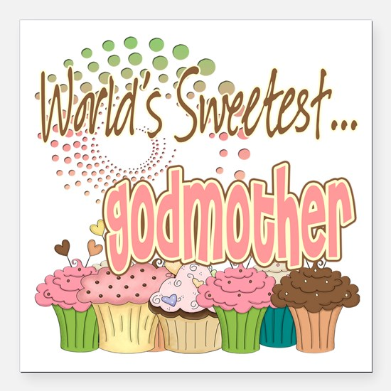 "Sweetest godmother copy.png Square Car Magnet 3"" x"