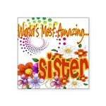 Amazing sister copy.png Square Sticker 3