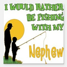 "Fishing With Nephew.png Square Car Magnet 3"" x 3"""