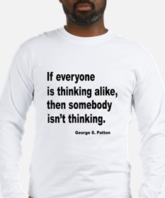 Somebody Isn't Thinking (Front) Long Sleeve T-Shir