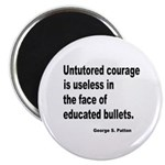 Untutored Courage is Useless Magnet