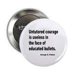 Untutored Courage is Useless Button
