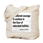 Untutored Courage is Useless Tote Bag