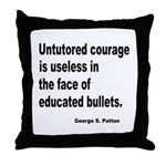 Untutored Courage is Useless Throw Pillow