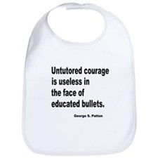 Untutored Courage is Useless Bib