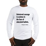 Untutored Courage is Useless (Front) Long Sleeve T