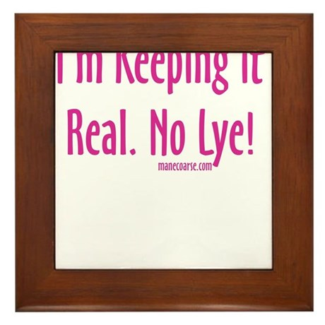 Keeping it Real.jpg Framed Tile