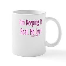 Keeping it Real.jpg Mug