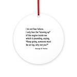 I Do Not Fear Failure Ornament (Round)