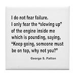 I Do Not Fear Failure Tile Coaster