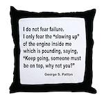 I Do Not Fear Failure Throw Pillow