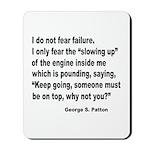 I Do Not Fear Failure Mousepad