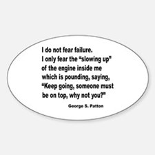 I Do Not Fear Failure Oval Decal