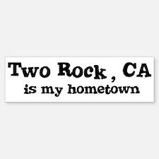 Two Rock - hometown Bumper Bumper Bumper Sticker