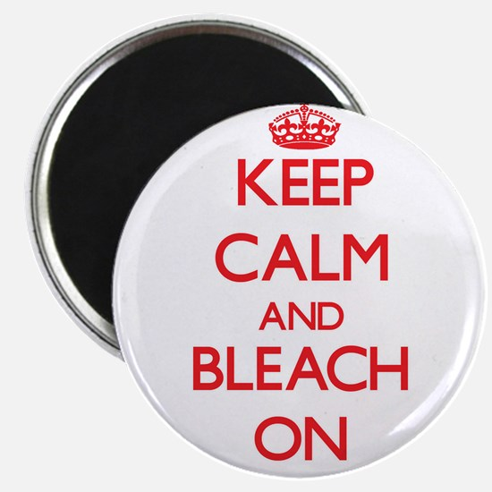 Keep Calm and Bleach ON Magnets