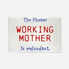 The Phrase: Working Mother is redundant. Rectangle