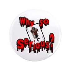 "Why so serious? 3.5"" Button"