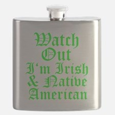 WATCH OUT Im Irish Native American.psd Flask