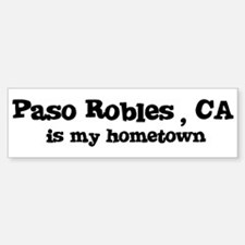 Paso Robles - hometown Bumper Bumper Bumper Sticker