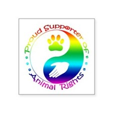 "Supporter of Animal Rights Square Sticker 3"" x 3"""