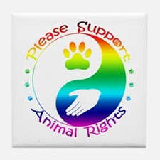 Please Support Animal Rights Tile Coaster